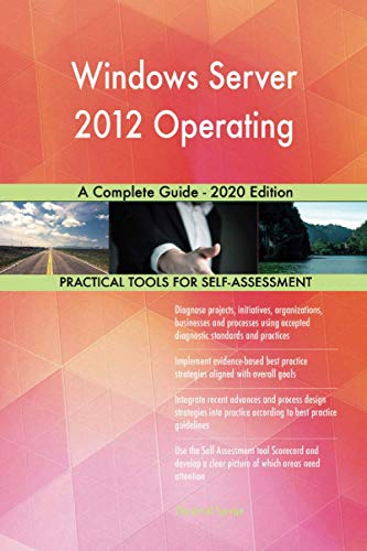 Windows Server 2012 Operating A Complete Guide - 2020 Edition
