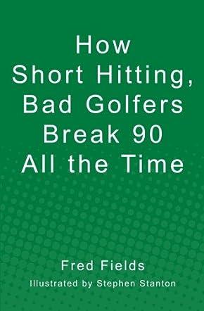 How Short Hitting, Bad Golfers Break 90 All The Time