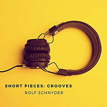 Short Pieces: Grooves