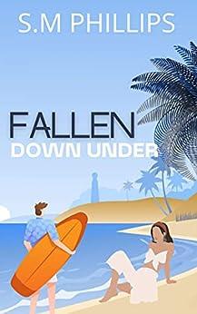 Fallen down under: An Enemies To Lovers Billionaire Office Romance by [S.M Phillips, Clarise Tan]