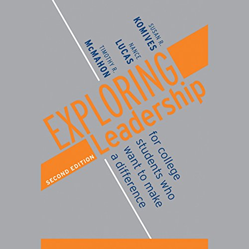 Exploring Leadership: For College Students Who Want to Make a Difference, 2nd Edition cover art