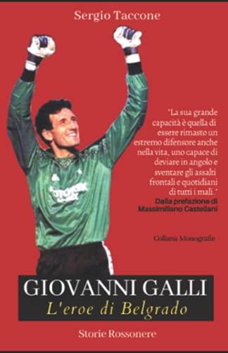 Giovanni Galli. L'eroe di Belgrado