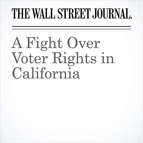 A Fight Over Voter Rights in California copertina