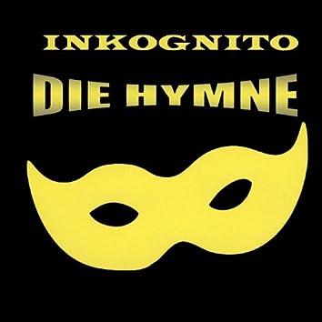 Inkognito - Die Hymne