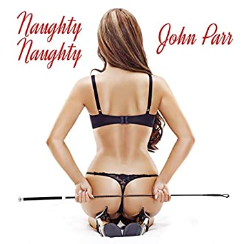 Naughty, Naughty (Re-Recorded) - Single