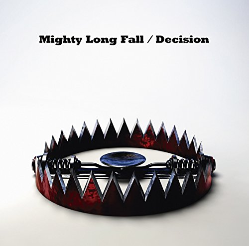 Mighty Long Fall / Decision