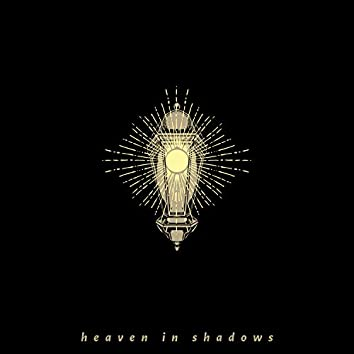 Heaven in Shadows