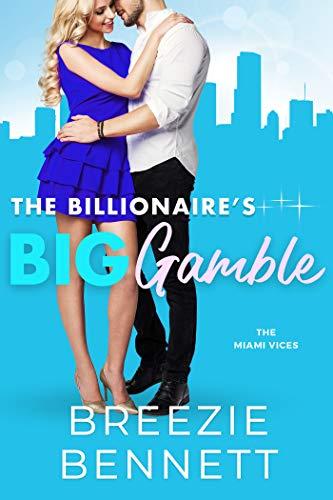 The Billionaire's Big Gamble (The Miami Vices Book 2) (English Edition)