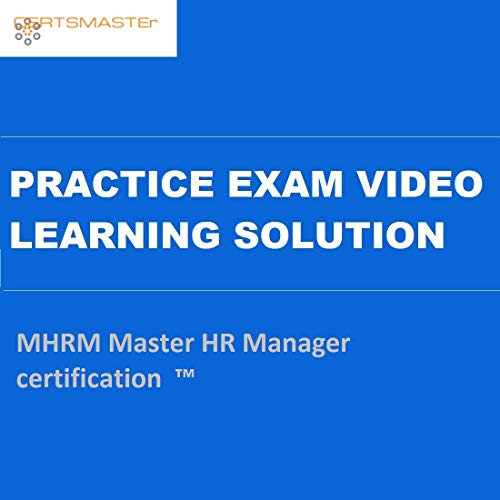 CERTSMASTEr MHRM Master HR Manager certification ™ Practice Exam Video Learning Solutions