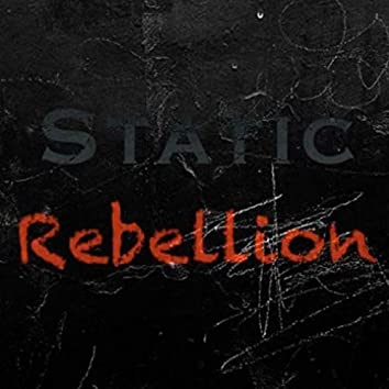 Static Rebellion