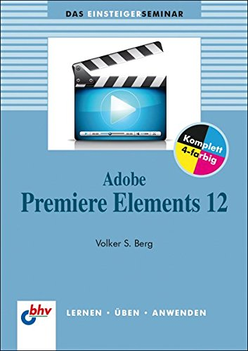 Adobe Premiere Elements 12 (bhv Einsteigerseminar)