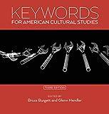 Keywords for American Cultural Studies, Third Edition (Keywords, 11)