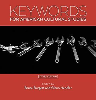 Keywords for American Cultural Studies Third Edition  Keywords 11
