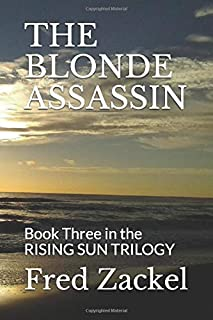 The Blonde Assassin: Book Three in the RISING SUN TRILOGY
