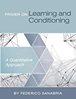 Primer on Learning and Conditioning: A Quantitative Approach