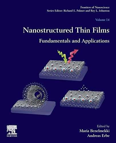 Nanostructured Thin Films: Fundamentals and Applications (Volume 14) (Frontiers of Nanoscience (Volume 14), Band 14)