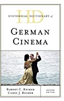 Historical Dictionary of German Cinema (Historical Dictionaries of Literature and the Arts)