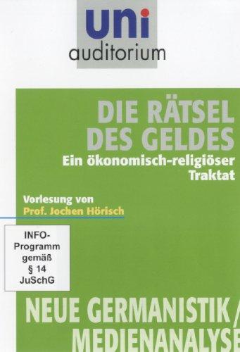 Die Rätsel des Geldes - ein ökonomisch-religiöser Traktat Vorlesung von Prof. Jochen Hörisch (Reihe: uni auditorium) 1 DVD, Länge: ca. 63 Minuten