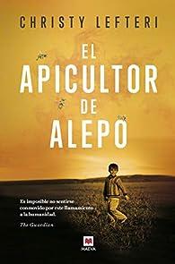 El apicultor de Alepo par Christy Lefteri