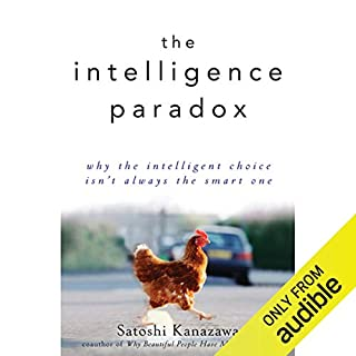 The Intelligence Paradox: Why the Intelligent Choice Isn't Always the Smart One cover art