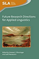 Future Research Directions for Applied Linguistics (Second Language Acquisition)