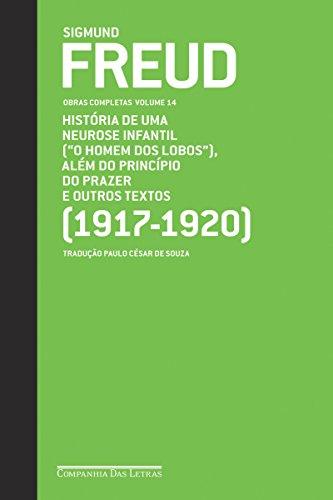 """Freud (1917-1920) - Obras completas volume 14: """"O homem dos lobos"""" e outros textos"""