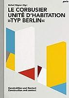 Le Corbusier: Konstruktion und Kontext / Construction and Context