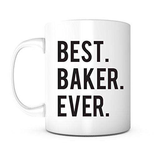 Best Baker Ever-Gift for Bakers,Bakers Gifts for Women,Bakers Gift,Bakers Gifts for Men,Gifts for a Baker,Baker Birthday Gift,Best Baker Ever Coffee Mug,Gifts for Chefs,Chef Gifts,Bakery Gifts