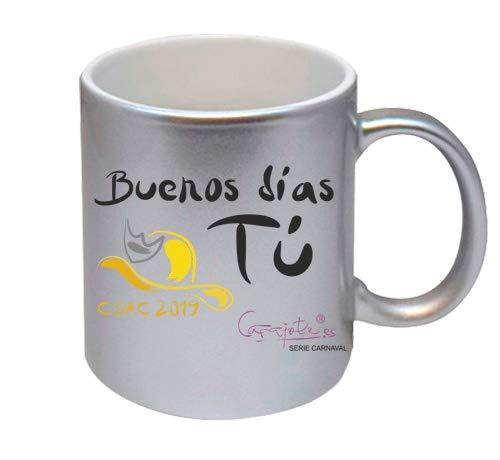 Taza Serie Carnaval Buenos días tú (Plata Metalizado)
