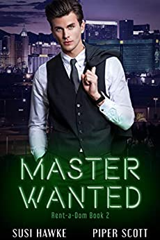 Master Wanted (Rent-a-Dom Book 2) by [Susi Hawke, Piper Scott]