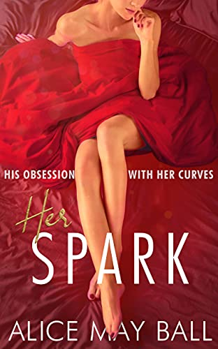 Her Spark (Obsessed by her Curves Book 1)