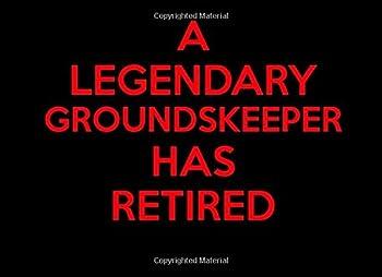 A Legendary Groundskeeper Has Retired  Groundskeeper Retirement Guest Book | Keepsake Message Log | Workplace Memories | Retired Maintenance Man