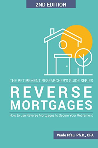 Real Estate Investing Books! - Reverse Mortgages: How to use Reverse Mortgages to Secure Your Retirement (The Retirement Researcher Guide Series)