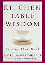 Kitchen Table Wisdom by Rachel Naomi Remen(August 6, 1996) Hardcover