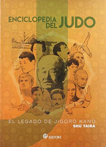 Enciclopedia del judo: EL LEGADO DE JIGORO KANO (ARTES MARCIALES)