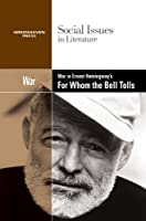 War in Ernest Hemingway's for Whom the Bell Tolls (Social Issues in Literature)