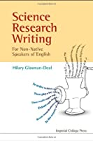 Science Research Writing for Non-Native Speakers of English by Hilary Glasman-Deal(2009-12-18)