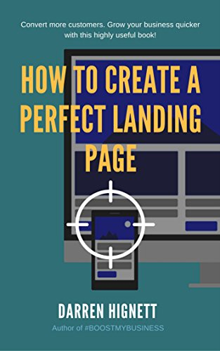 How To Create A Perfect Landing Page: Improve Lead Generation With Better Website Design (English Edition)