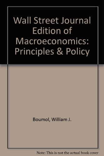 Wall Street Journal Edition of Macroeconomics: Principles & Policy