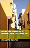 Getting Rich From Affiliate Programs On Internet Marketing