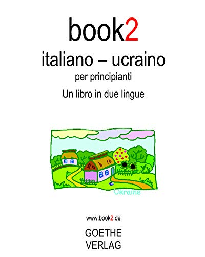 Book2 Italiano - Ucraino Per Principianti: Un Libro in 2 Lingue