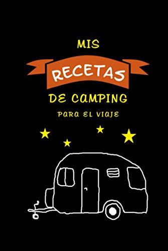 'Mis recetas de camping' para el viaje: Cuaderno para rellenar - Libro de cocina de camping con motivo de la caravana. - Recetario con su colección ... - Para los amantes de la cocina y la barbaco
