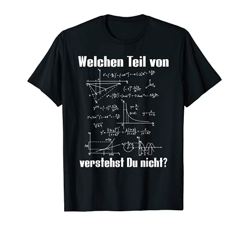 Welchen Teil Von (Mathe) Verstehst Du Nicht? Mathe T-Shirt