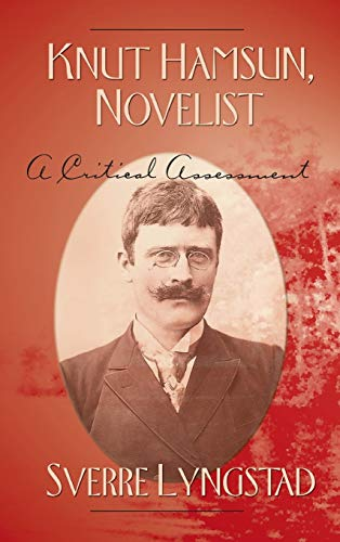 Knut Hamsun, Novelist; A Critical Assessment