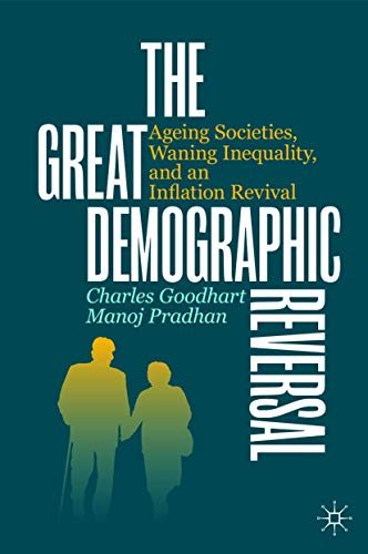 Compare Textbook Prices for The Great Demographic Reversal: Ageing Societies, Waning Inequality, and an Inflation Revival 1st ed. 2020 Edition ISBN 9783030426569 by Goodhart, Charles,Pradhan, Manoj