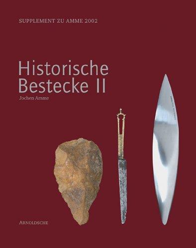 Historische Bestecke 2. Supplement zu Amme 2002