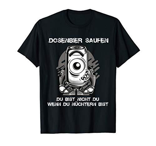 Bier Dosenbier Saufnn lustiges Saufen Geschenk zu nüchtern? T-Shirt