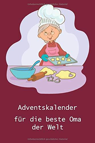 Adventskalender für die beste Oma der Welt: Zum Ausfüllen und Verschenken   24 Tage von mir für Oma   Softcover   DIN A5   60 Seiten