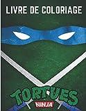 livre de coloriage Tortues Ninja: Carnet de coloriage Tortues Ninja pour tout âge cadeau pour Noël 2020 2021