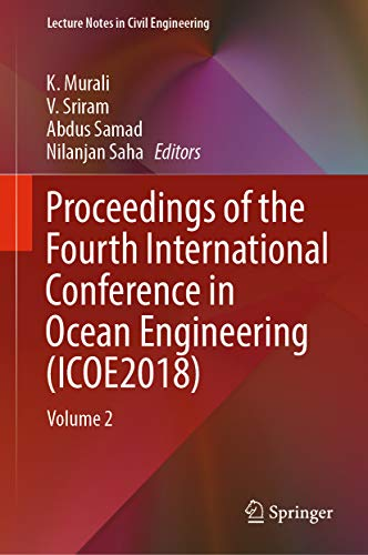 Proceedings of the Fourth International Conference in Ocean Engineering (ICOE2018): Volume 2 (Lectur